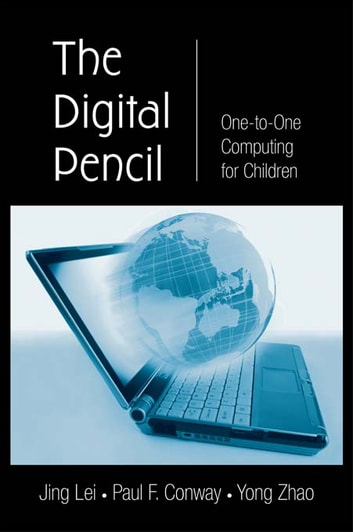 The Digital Pencil - One-to-One Computing for Children ebook by Jing Lei