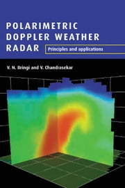 Polarimetric Doppler Weather Radar - Principles and Applications ebook by V. N. Bringi, V. Chandrasekar