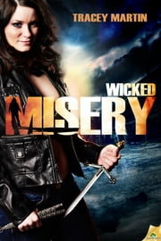 Wicked Misery ebook by Tracey Martin