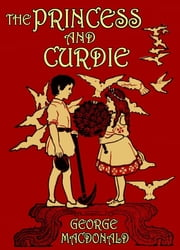 The Princess and Curdie ebook by George MacDonald,Maria L. Kirk (Illustrator),James Allen (Illustrator)