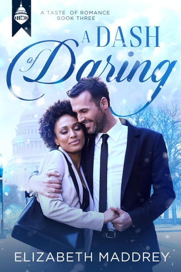 A Dash of Daring - Taste of Romance, #3 ebook by Elizabeth Maddrey