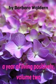 A Year of Living Positively-Volume 2 ebook by Barbara Waldern