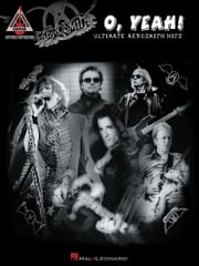 Aerosmith - O, Yeah!: Ultimate Aerosmith Hits (Songbook) ebook by Aerosmith