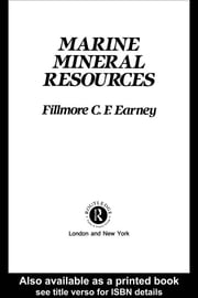 Marine Mineral Resources ebook by Fillmore C. F. Earney