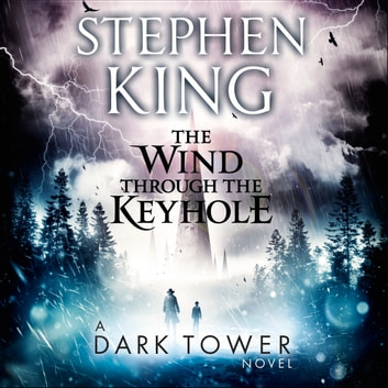 The Wind through the Keyhole - A Dark Tower Novel audiobook by Stephen King