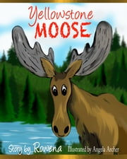 Yellowstone Moose ebook by Rowena Womack