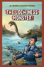 The Loch Ness Monster! ebook by Roberts, Steven