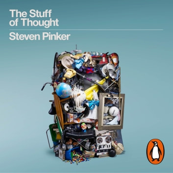 The Stuff of Thought - Language as a Window into Human Nature audiobook by Steven Pinker