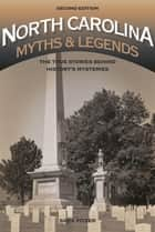 North Carolina Myths and Legends - The True Stories behind History's Mysteries ebook by Sara Pitzer