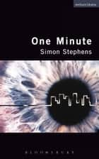 One Minute ebook by Simon Stephens