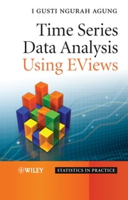 Time Series Data Analysis Using EViews ebook by I. Gusti Ngurah Agung