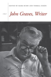 John Graves, Writer ebook by Mark Busby,Terrell Dixon