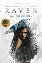 Chronicles of Steele: Raven: The Complete Story ebook by Pauline Creeden