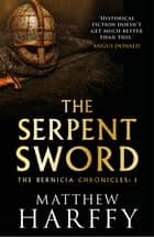 The Serpent Sword ekitaplar by Matthew Harffy