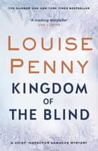 Kingdom of the Blind ebook by Louise Penny