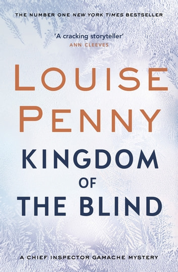 Kingdom of the Blind - A Chief Inspector Gamache Mystery, Book 14 ebook by Louise Penny