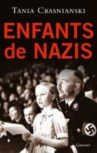 Enfants de nazis ebook by Tania Crasnianski