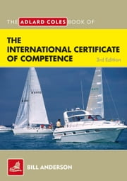 The Adlard Coles Book of the International Certificate of Competence ebook by Bill Anderson