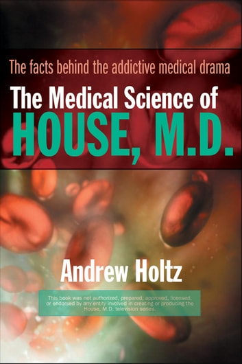 The Medical Science of House, M.D. ebook by Andrew Holtz