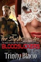 Her Stepbrothers Are Blood Suckers ebook by Trinity Blacio