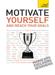 Motivate Yourself and Reach Your Goals: Teach Yourself ebook by Frances Coombes