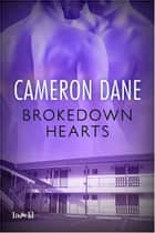 Brokedown Hearts ebook by Cameron Dane
