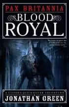 Blood Royal ebook by Jonathan Green