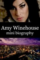 Amy Winehouse Mini Biography ebook by eBios