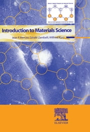 Introduction To Materials Science ebook by Jean P Mercier,Gerald Zambelli,Wilfried Kurz