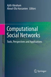 Computational Social Networks - Tools, Perspectives and Applications ebook by Ajith Abraham,Aboul-Ella Hassanien