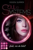 SoulSystems 1: Finde, was du liebst ebook by Vivien Summer