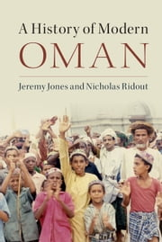 A History of Modern Oman ebook by Jeremy Jones, Nicholas Ridout