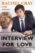 Interview for Love ebook by Rachel Cray