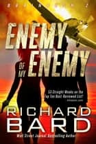 The Enemy of My Enemy ebook by Richard Bard