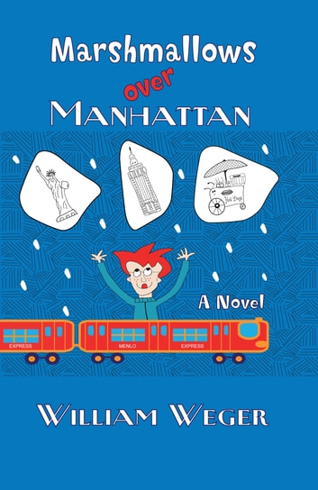Marshmallows Over Manhattan ebook by William  Weger