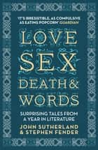 Love, Sex, Death and Words eBook von John Sutherland,Stephen Fender