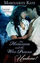 The Highlander and the Wolf Princess ebook by Marguerite Kaye