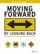 Moving Forward by Looking Back ebook by Craig Steiner