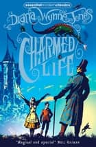 Charmed Life (The Chrestomanci Series, Book 1) ebook by