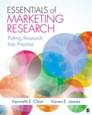 Essentials of Marketing Research - Putting Research Into Practice ebook by Professor Kenneth E. Clow,Professor Karen E. James