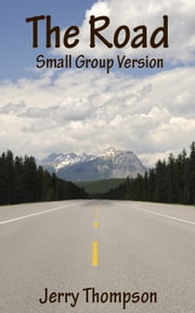 The Road Small Group Version ebook by Jerry Thompson