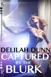 Captured by the Blurk ebook by Delilah Dunn