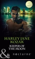 Keeper of the Moon (Mills & Boon Nocturne) (The Keepers: L.A., Book 3) ebook by Harley Jane Kozak