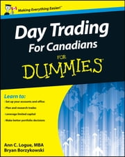 Day Trading For Canadians For Dummies eBook by Bryan Borzykowski, Ann C. Logue