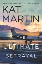 The Ultimate Betrayal ebook by Kat Martin