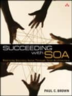 Succeeding with SOA ebook by Paul C. Brown