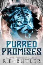 Purred Promises (Cider Falls Shifters Book One) ebook by R.E. Butler