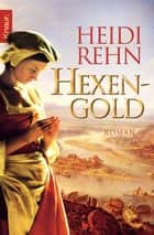 Hexengold ebook by Heidi Rehn