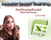Excel Formulas Revealed: Master Text Formulas in Microsoft Excel ebook by Scott Falls
