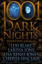 1001 Dark Nights: Bundle Two eBook par Lexi Blake, Lisa Renee Jones, Larissa Ione,...